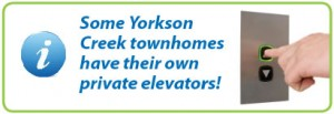 Some Yorkson Creek townhomes have their own private elevators!